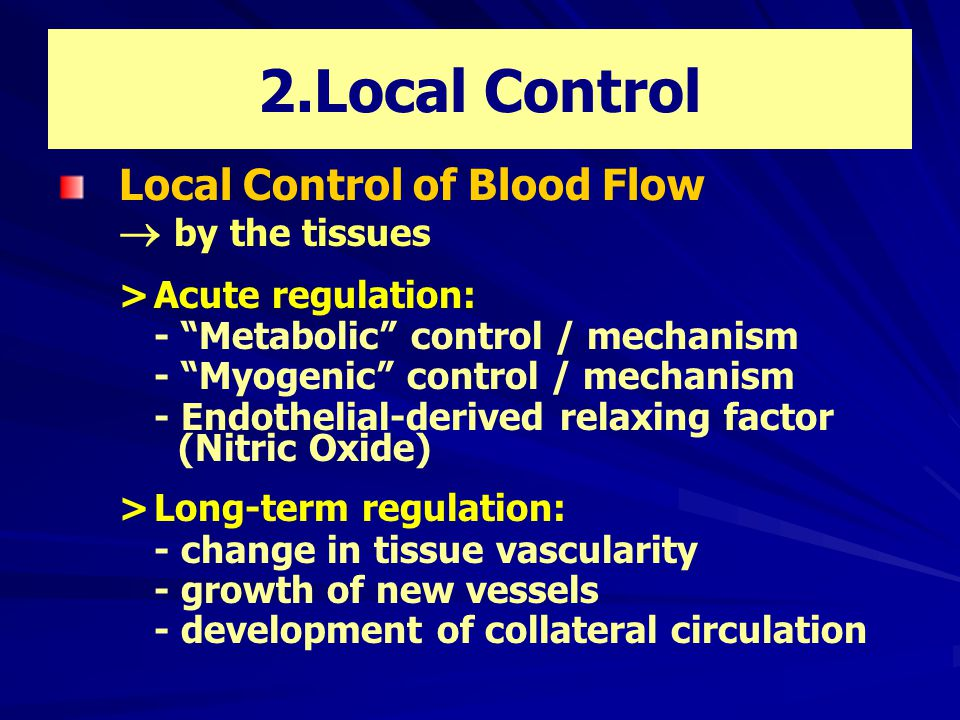 2.Local Control Local Control of Blood Flow  by the tissues