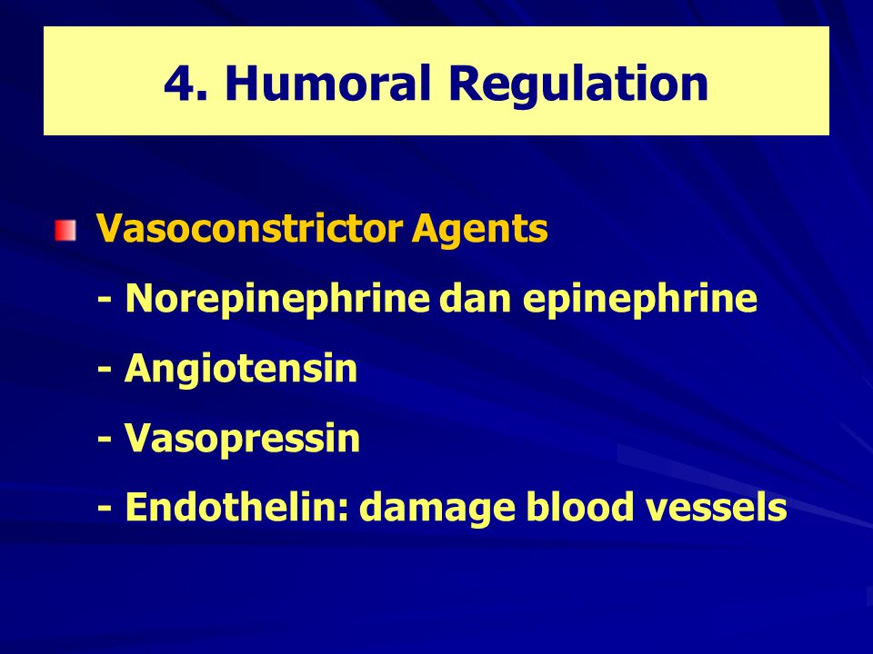 4. Humoral Regulation Vasoconstrictor Agents