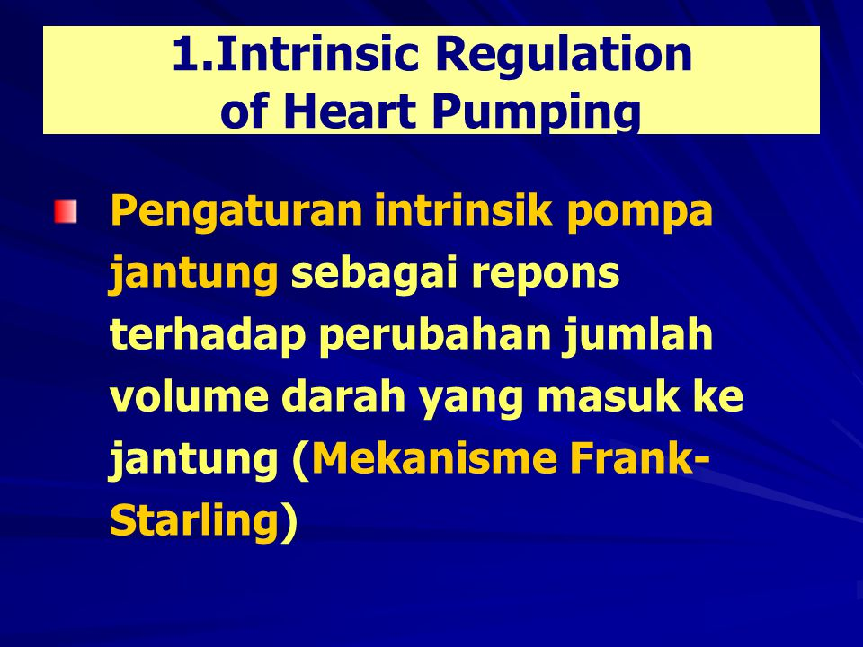 1.Intrinsic Regulation of Heart Pumping