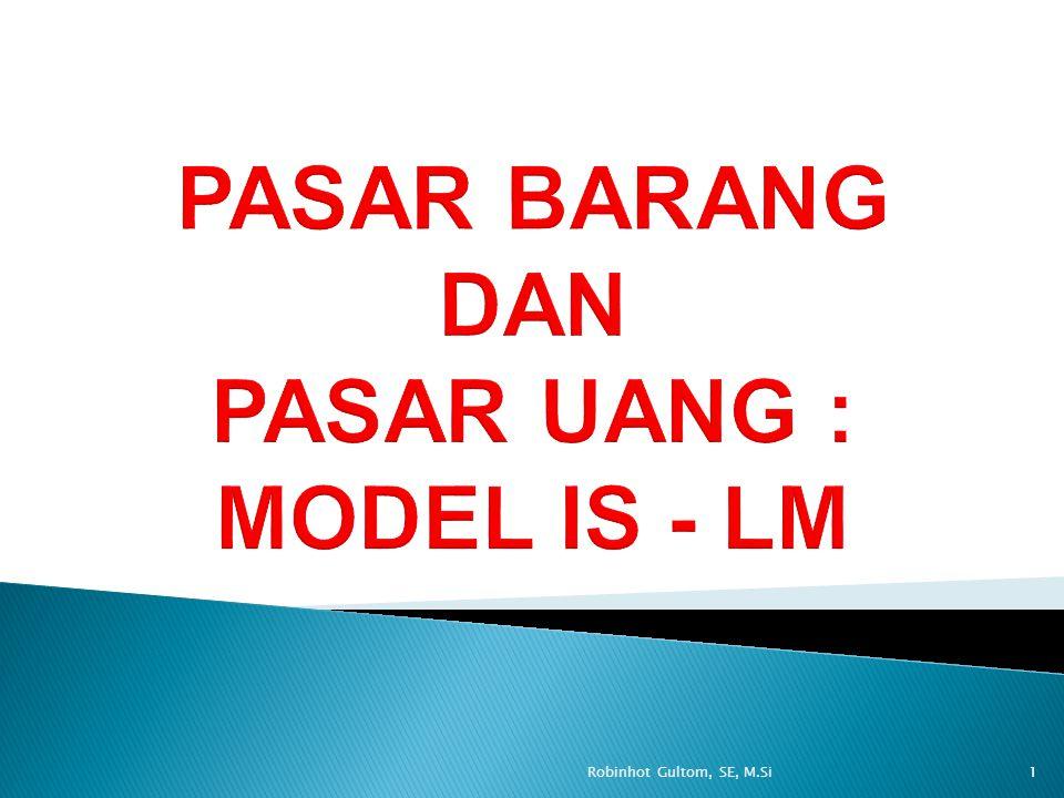 PASAR BARANG DAN PASAR UANG : MODEL IS - LM