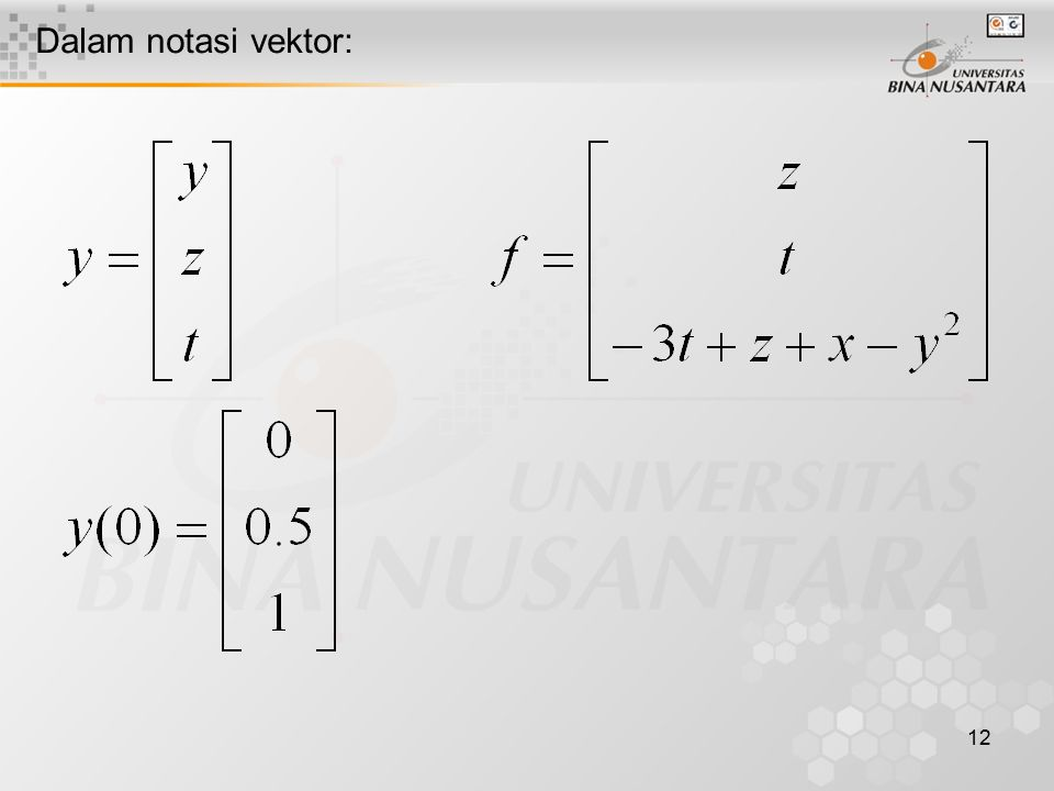 Dalam notasi vektor: