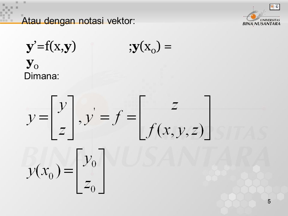 Atau dengan notasi vektor: