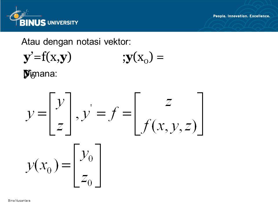 y'=f(x,y) ;y(x0) = y0 Atau dengan notasi vektor: Dimana: