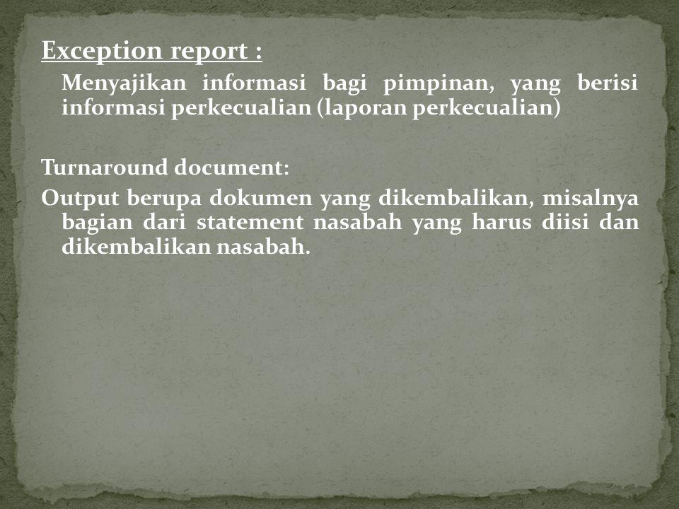 Exception report : Menyajikan informasi bagi pimpinan, yang berisi informasi perkecualian (laporan perkecualian)
