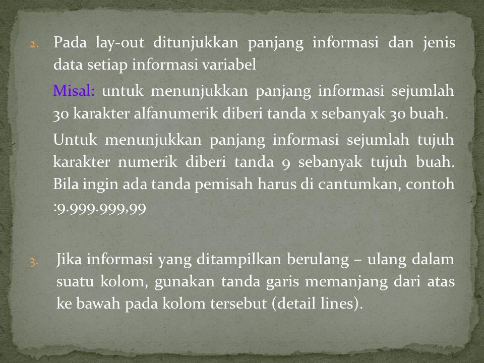 Pada lay-out ditunjukkan panjang informasi dan jenis data setiap informasi variabel