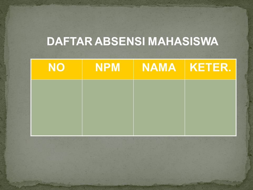 DAFTAR ABSENSI MAHASISWA