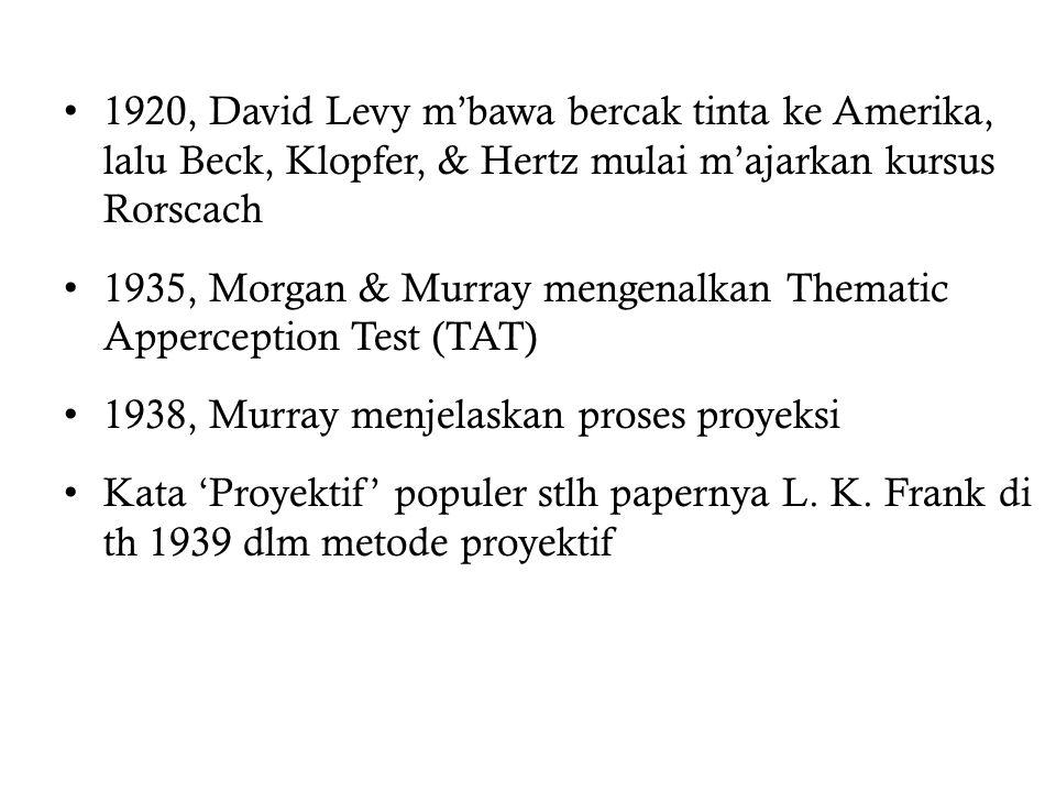 1920, David Levy m'bawa bercak tinta ke Amerika, lalu Beck, Klopfer, & Hertz mulai m'ajarkan kursus Rorscach