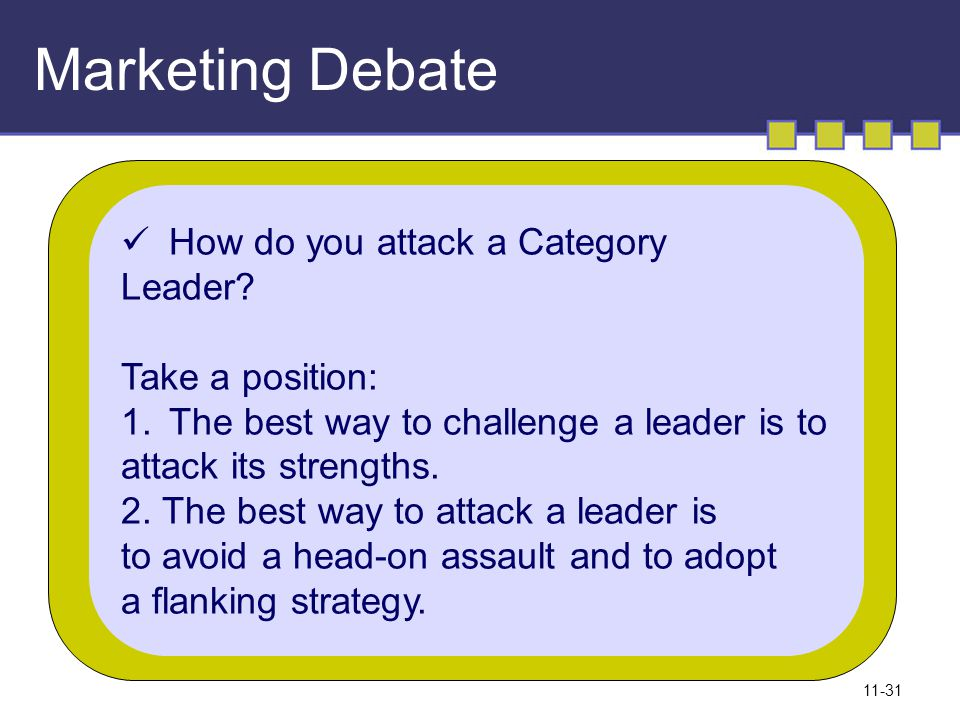 Marketing Debate How do you attack a Category Leader Take a position: