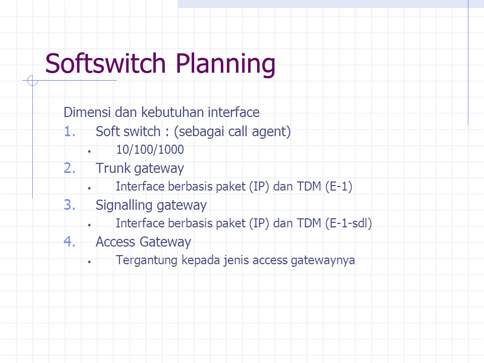 Softswitch Planning Dimensi dan kebutuhan interface