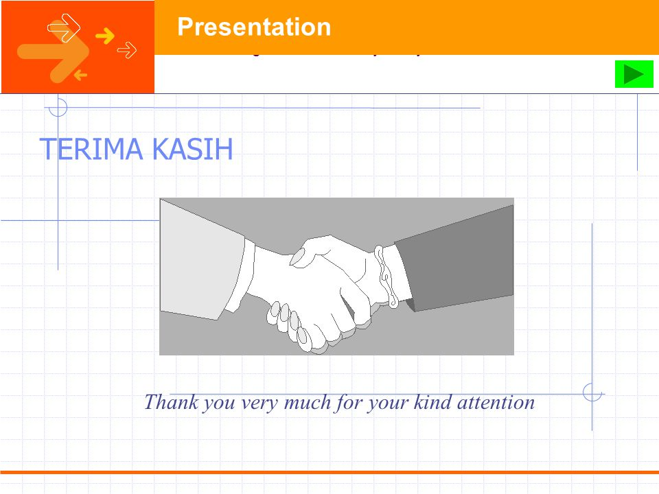 TERIMA KASIH Presentation Thank you very much for your kind attention