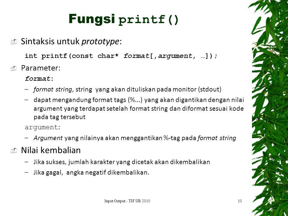 Fungsi printf() Sintaksis untuk prototype: Nilai kembalian Parameter: