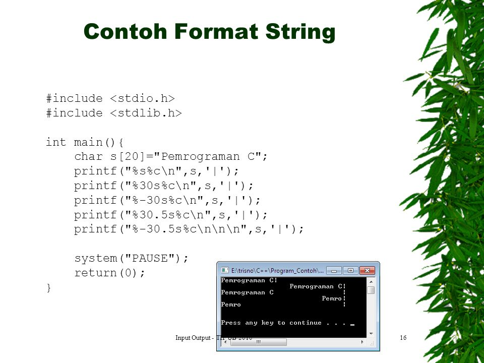Contoh Format String #include <stdio.h>