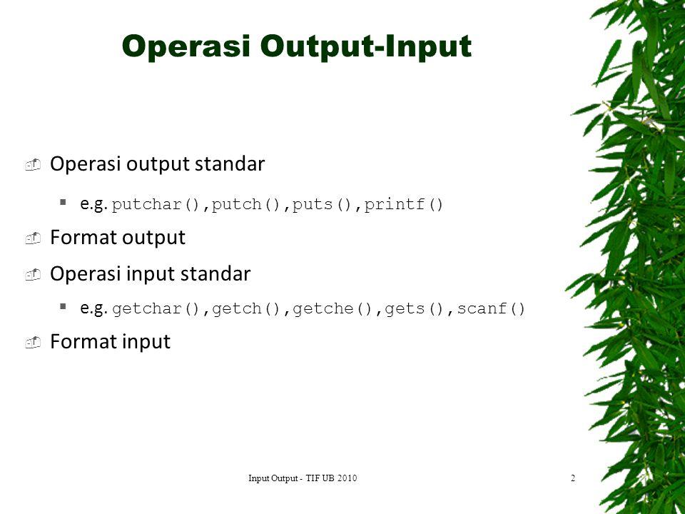 Operasi Output-Input Operasi output standar Format output