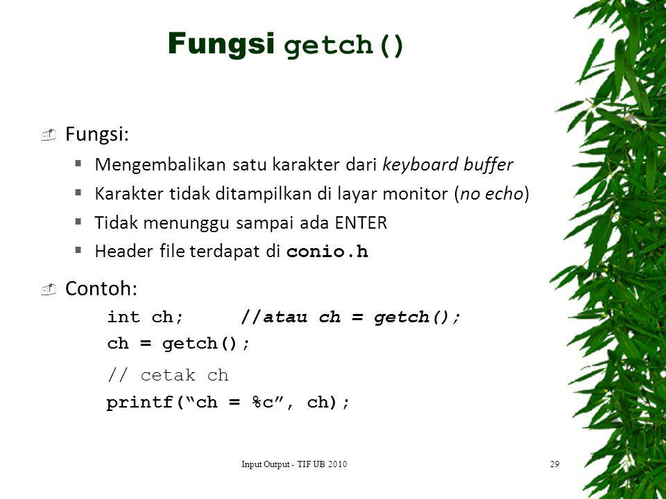 Fungsi getch() Fungsi: Contoh: // cetak ch