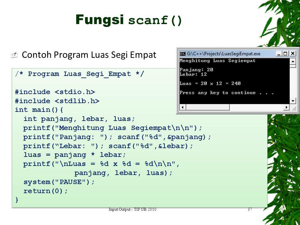 Fungsi scanf() Contoh Program Luas Segi Empat