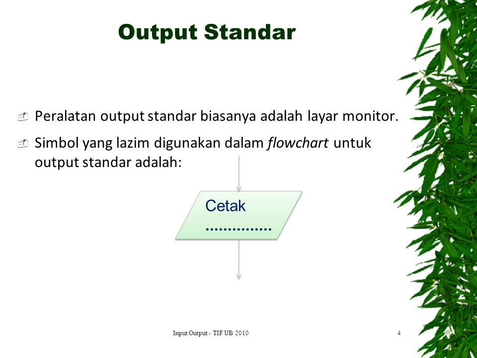 Output Standar Peralatan output standar biasanya adalah layar monitor.