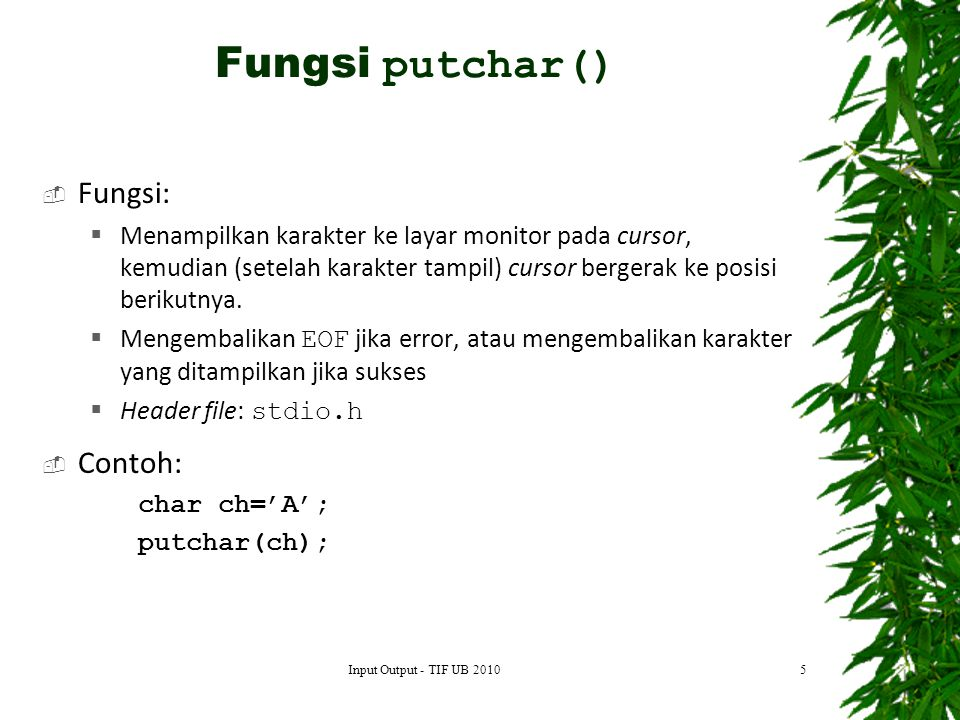 Fungsi putchar() Fungsi: Contoh: