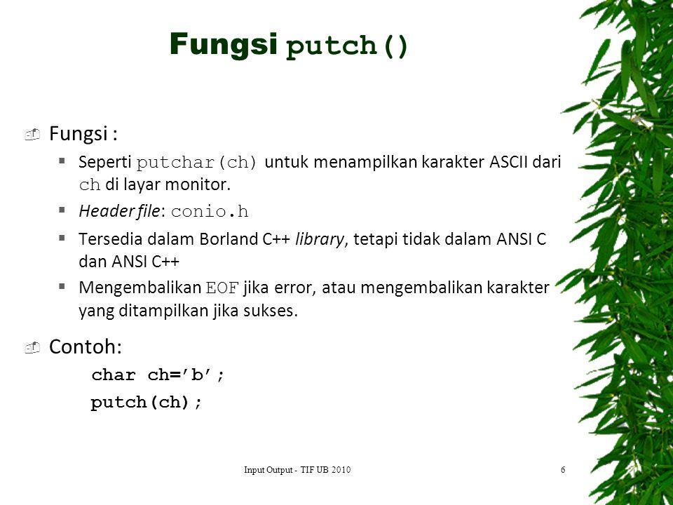 Fungsi putch() Fungsi : Contoh: