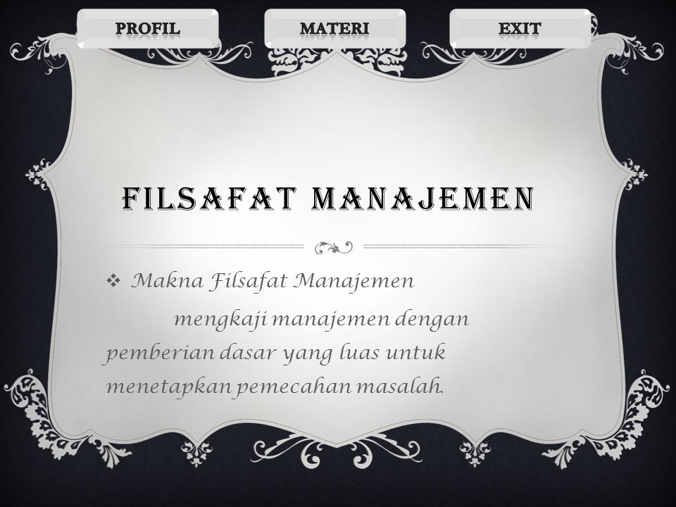 filsafat manajemen Makna Filsafat Manajemen