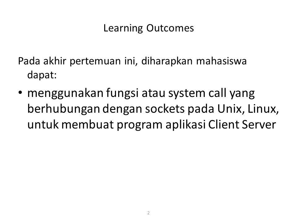 Learning Outcomes Pada akhir pertemuan ini, diharapkan mahasiswa dapat: