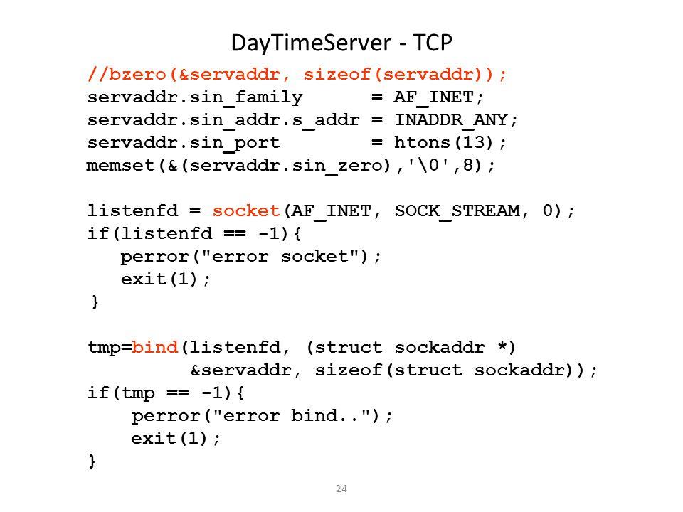 DayTimeServer - TCP //bzero(&servaddr, sizeof(servaddr));