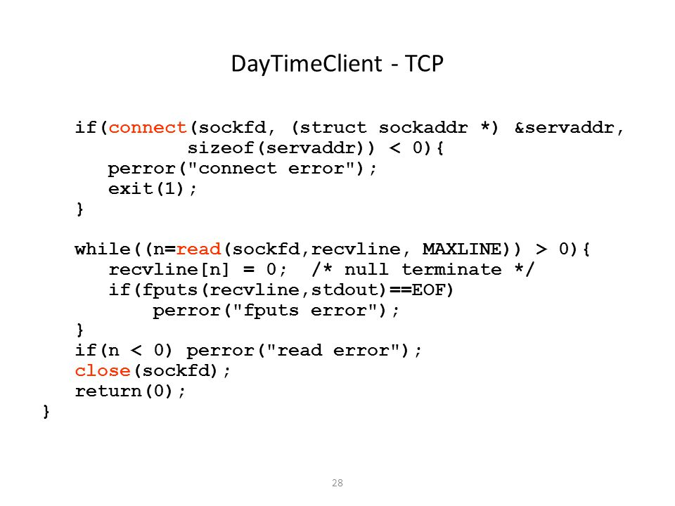 DayTimeClient - TCP if(connect(sockfd, (struct sockaddr *) &servaddr,