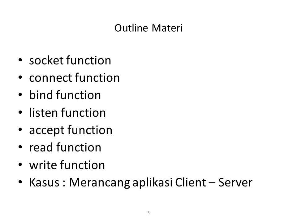 Kasus : Merancang aplikasi Client – Server