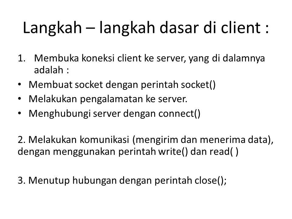Langkah – langkah dasar di client :