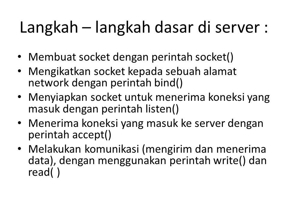 Langkah – langkah dasar di server :
