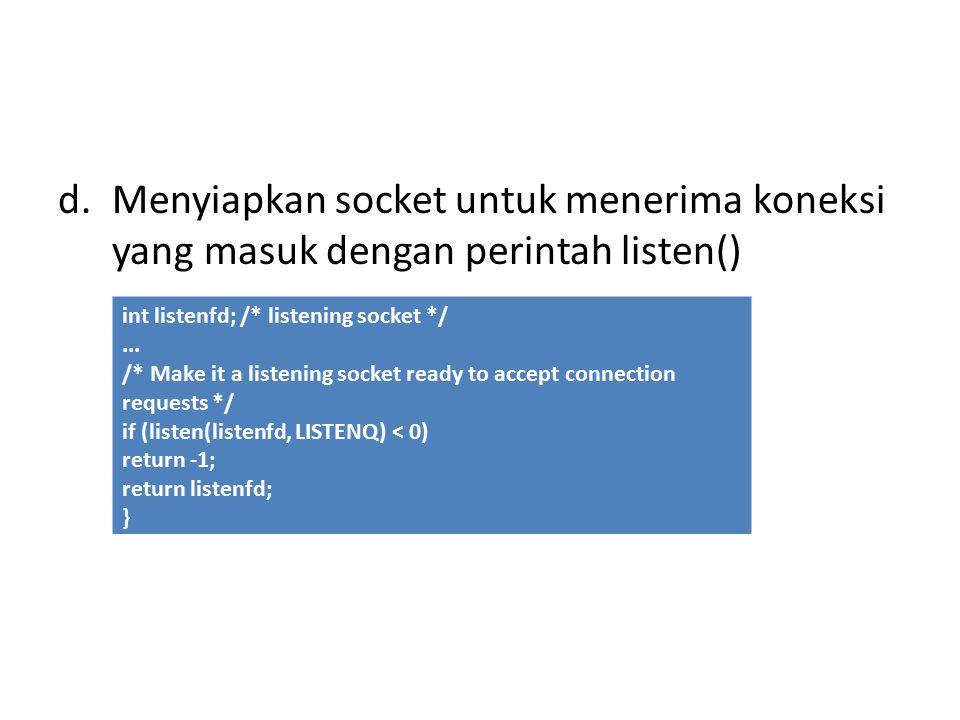 Menyiapkan socket untuk menerima koneksi yang masuk dengan perintah listen()