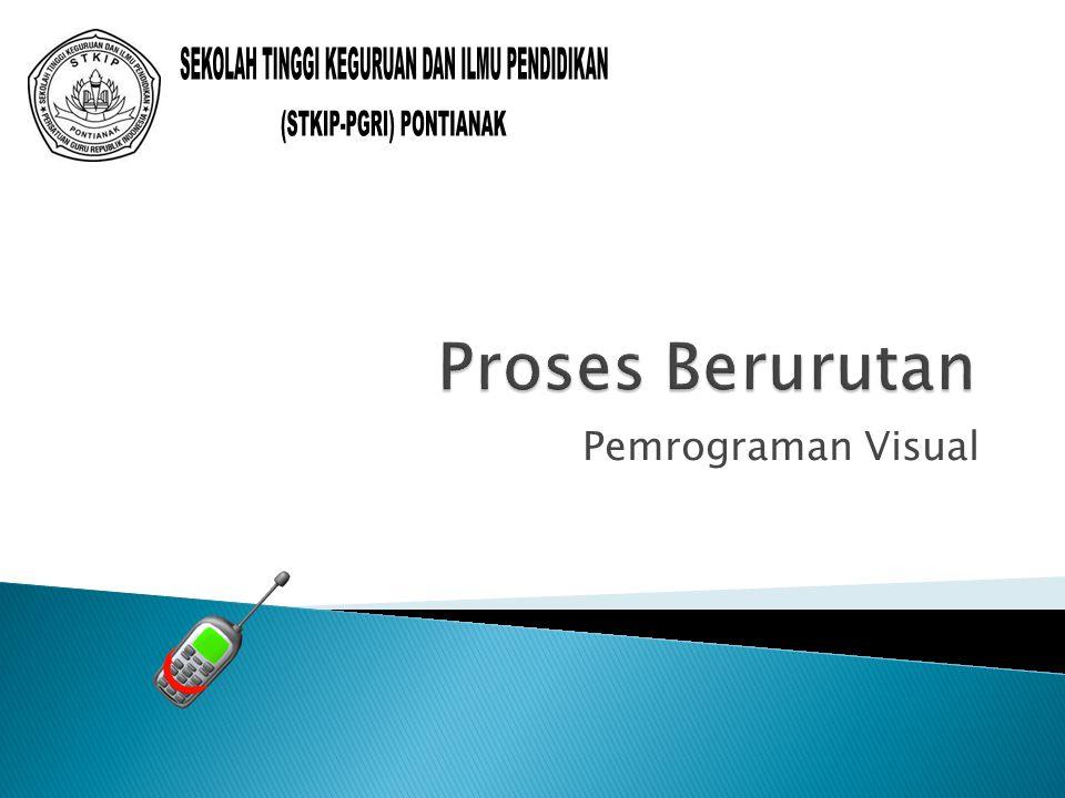 Proses Berurutan Pemrograman Visual