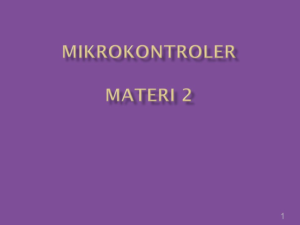 Mikrokontroler Materi 2