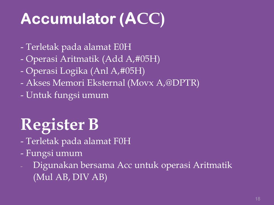 Register B Accumulator (ACC) - Terletak pada alamat E0H