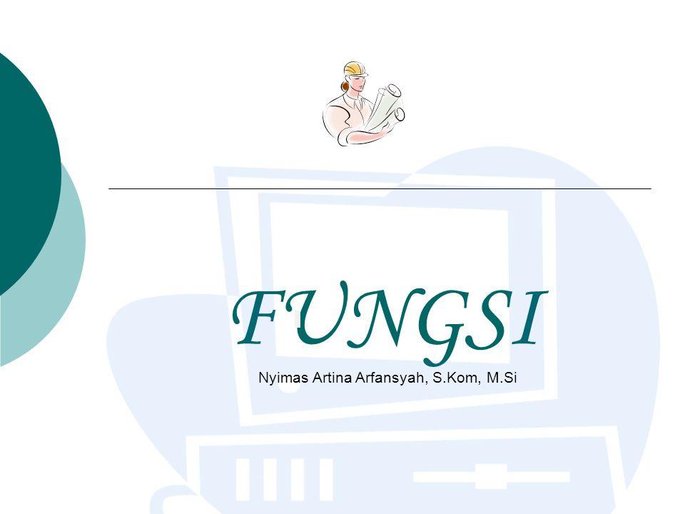 FUNGSI Nyimas Artina Arfansyah, S.Kom, M.Si