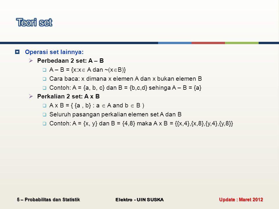 Teori set Operasi set lainnya: Perbedaan 2 set: A – B