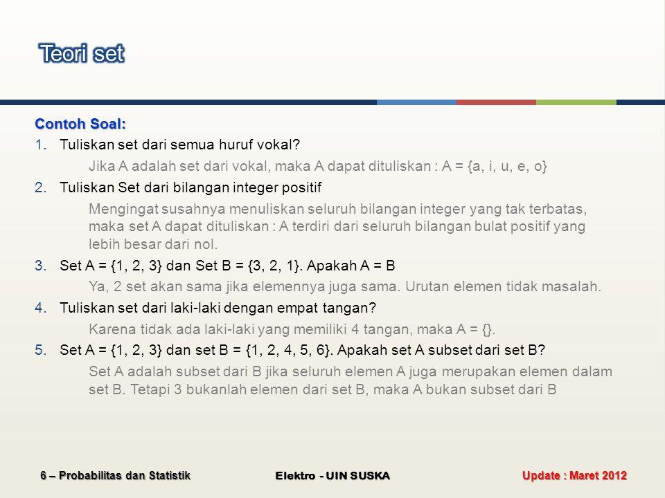Teori set Contoh Soal: Tuliskan set dari semua huruf vokal