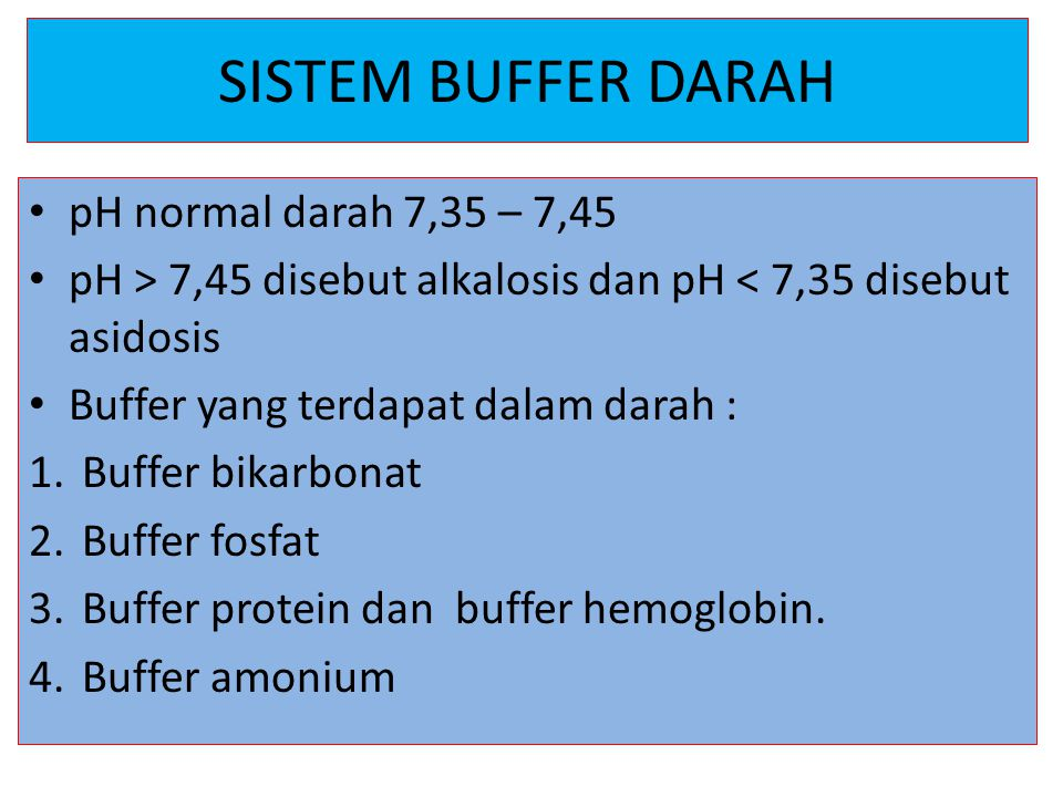 SISTEM BUFFER DARAH pH normal darah 7,35 – 7,45