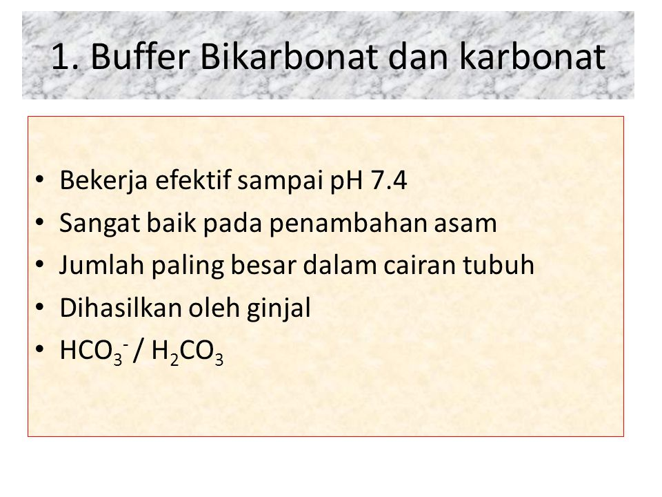1. Buffer Bikarbonat dan karbonat