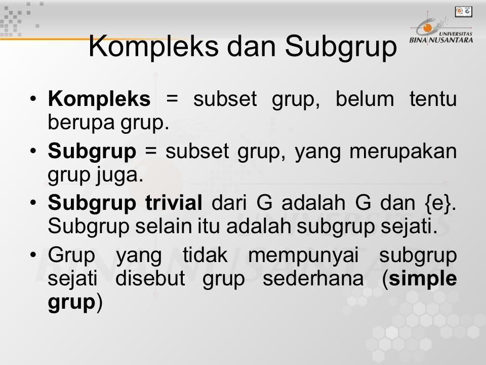 Kompleks dan Subgrup Kompleks = subset grup, belum tentu berupa grup.
