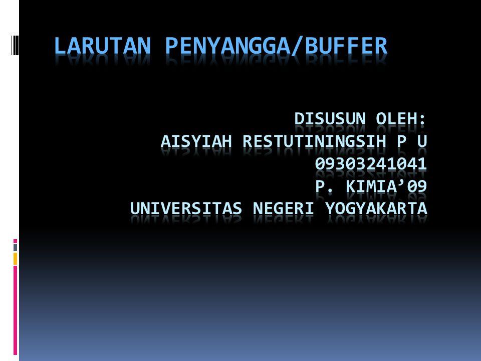LARUTAN PENYANGGA/BUFFER