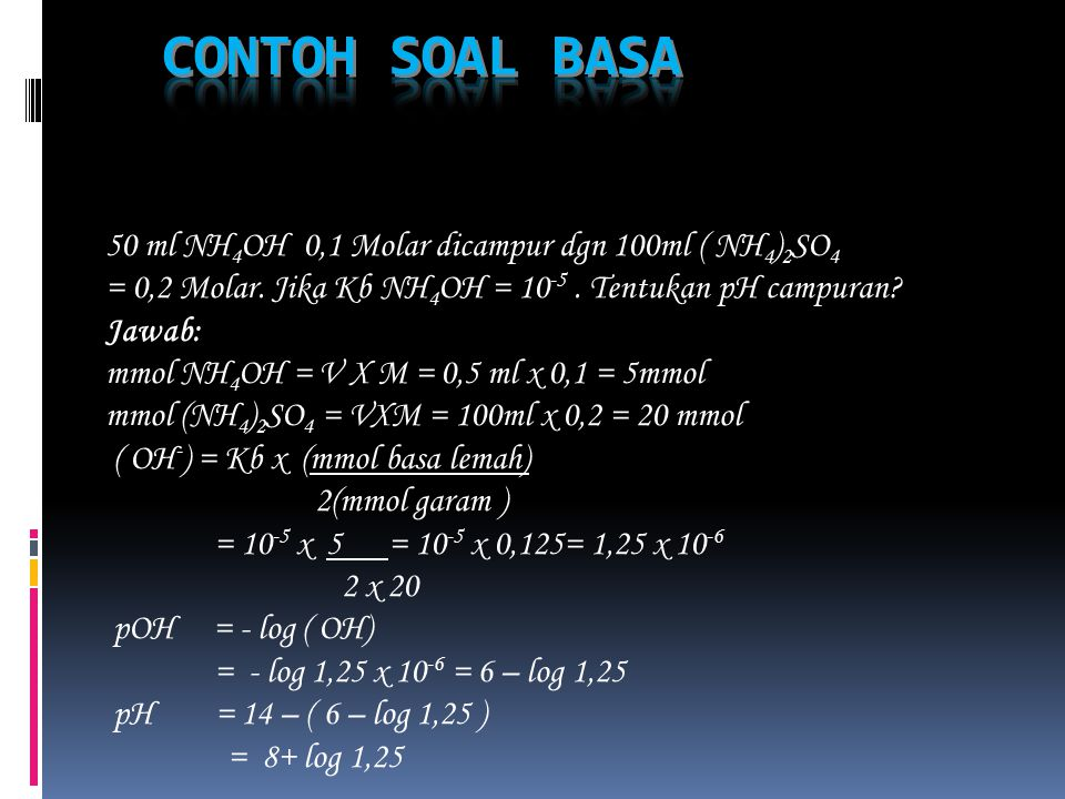 CONTOH SOAL BASA 50 ml NH4OH 0,1 Molar dicampur dgn 100ml ( NH4)2SO4