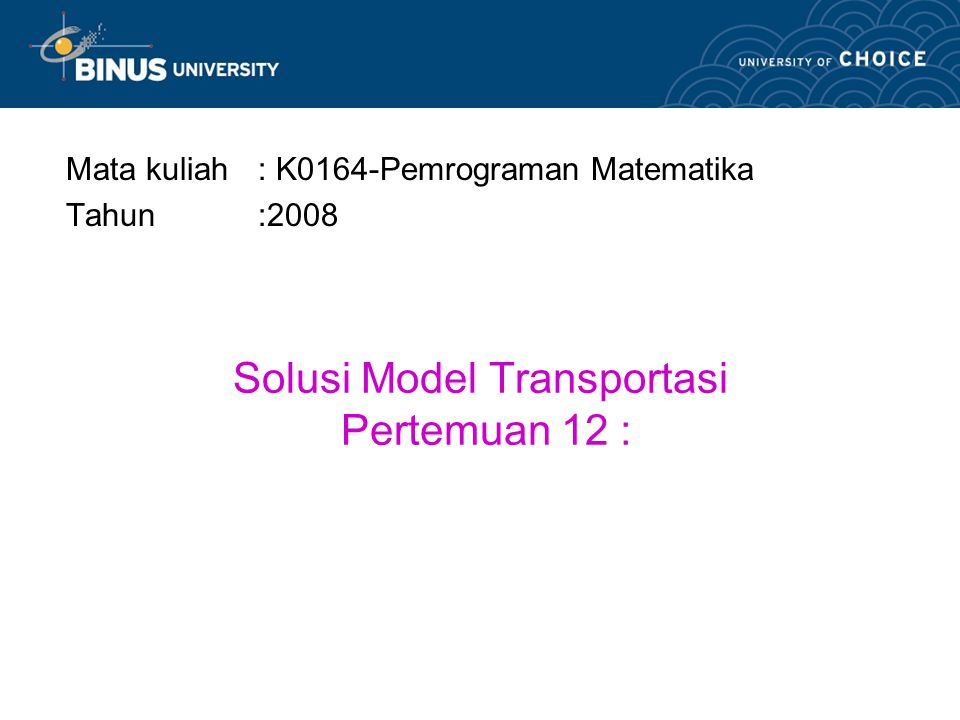 Solusi Model Transportasi Pertemuan 12 :