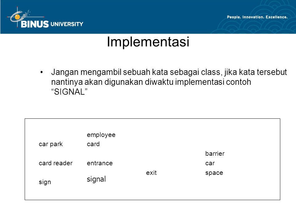 Implementasi Jangan mengambil sebuah kata sebagai class, jika kata tersebut nantinya akan digunakan diwaktu implementasi contoh SIGNAL