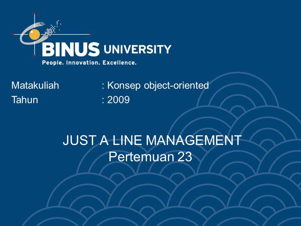 JUST A LINE MANAGEMENT Pertemuan 23