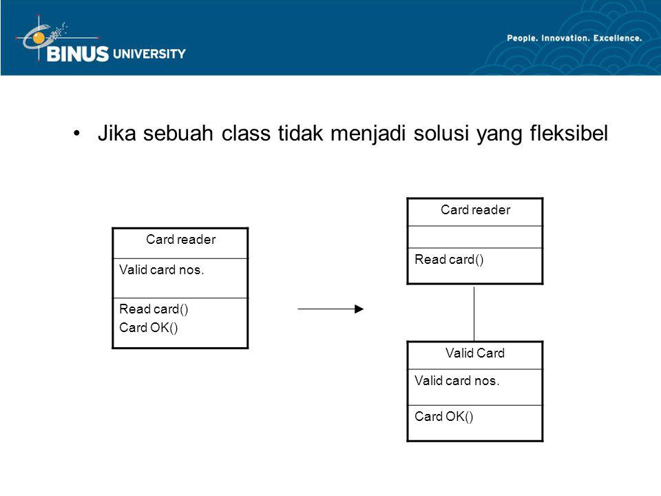 Jika sebuah class tidak menjadi solusi yang fleksibel