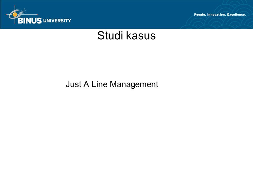 Studi kasus Just A Line Management