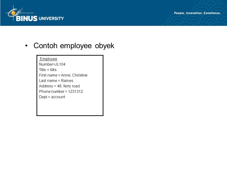 Contoh employee obyek :Employee Number=JL104 Title = Mrs.