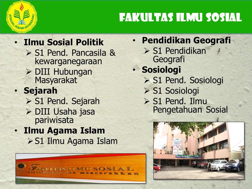 FAKULTAS ILMU SOSIAL Pendidikan Geografi Ilmu Sosial Politik