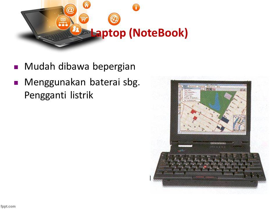Laptop (NoteBook) Mudah dibawa bepergian