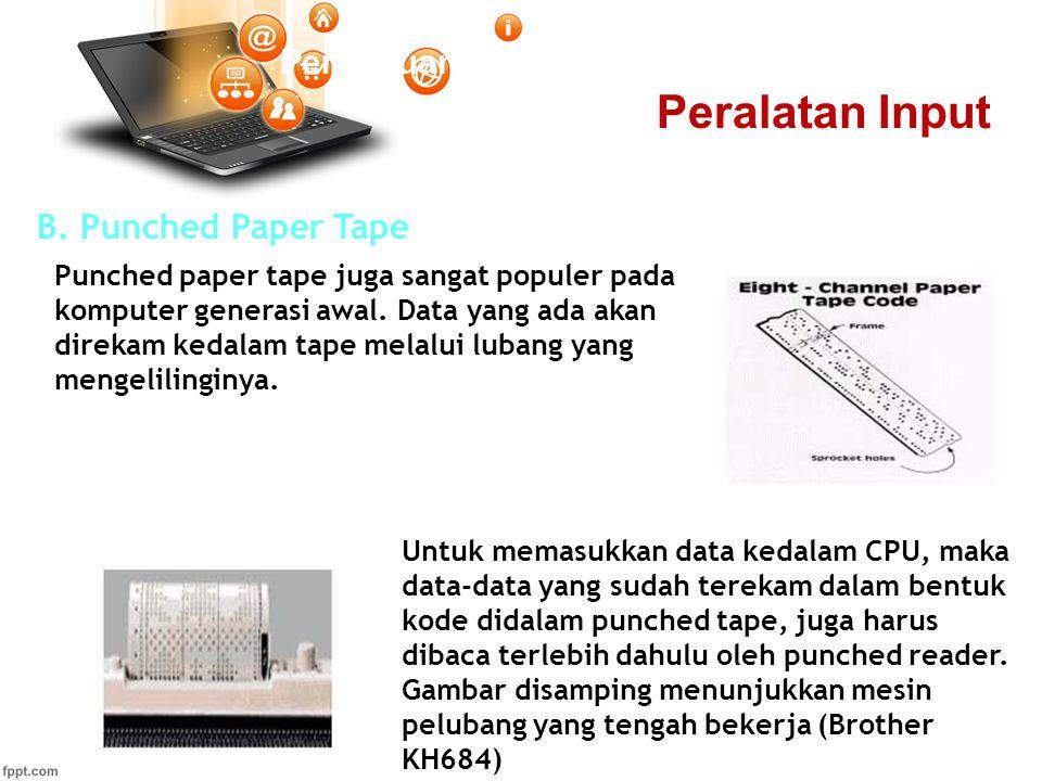 Peralatan Input Pertemuan 2 B. Punched Paper Tape